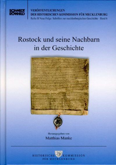 Rostock und seine Nachbarn in der Geschichte. Beiträge zum Doppeljubiläum von Stadt und Universität