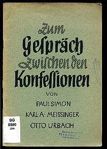 Zum Gespräch zwischen den Konfessionen.: Simon, Paul, Karl
