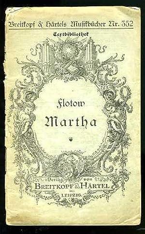 Martha oder Der Markt zu Richmond. Oper: Friedrich, W.: