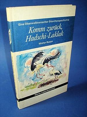 Komm zurück, Hadschi-Laklak. Eine Oberwallmenacher Storchengeschichte. Kleine: Basan, Walter: