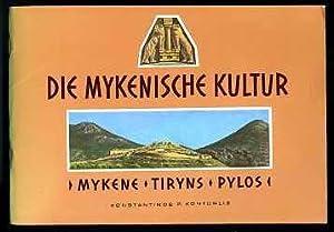 Die Mykenische Kultur. Mykene. Tiryns. Pylos.: Kontorlis, Konstantinos P.: