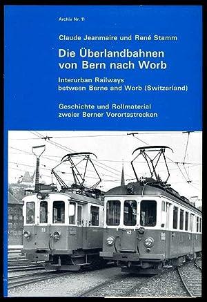 Die Überlandbahnen von Bern nach Worb. Geschichte: Jeanmaire, Claude und