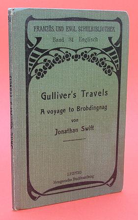 Gulliver`s Travels into Seral remote Nations of the World. Part II: A Voyage to Brobdingnag. Für ...