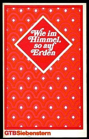 Wie im Himmel, so auf Erden. Geschichten: Kuschel, Karl-Josef (Hrsg.):