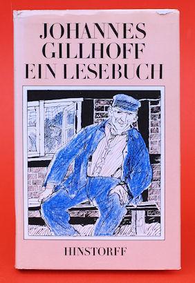 Johannes Gillhoff. Ein Lesebuch. Hinstorff-Bökerie 22. Niederdeutsche Literatur.: Gillhoff, ...