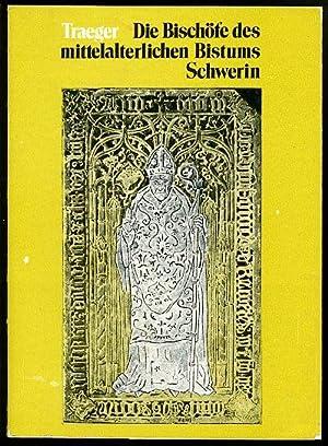 Die Bischöfe des mittelalterlichen Bistums Schwerin. Mit: Traeger, Josef: