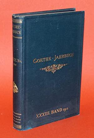 Goethe-Jahrbuch 33. 1912. Mit dem 26. Jahresbericht: Geiger, Ludwig (Hrsg.):