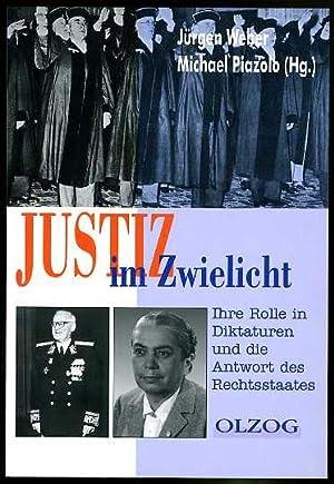 Justiz im Zwielicht. Ihre Rolle in Diktaturen und die Antwort des Rechtsstaates. Akademiebeitr&auml...