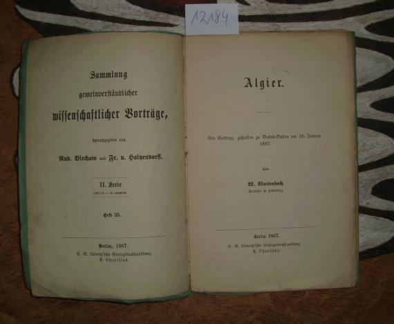 Algier. Ein Vortrag, gehalten zu Baden-Baden am: Wattenbach, W.