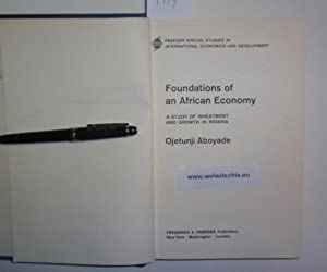 Foundations of an African Economy. A Study of Investment and Growth in Nigeria.