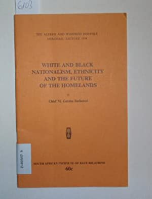 White and Black Nationalism, Ethnicity and the Future of the Homelands.