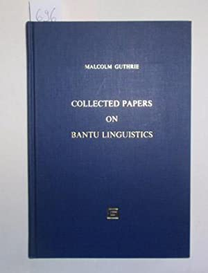 Collected papers on Bantu linguistics.