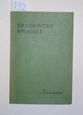 Up-Country Swahili Exercises for the soldier, settler, miner, merchant, and their wives and for a...