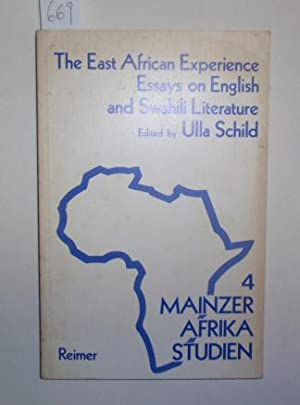 The East African Experience. Essays on English and Swahili Literature. 2nd Janheinz Jahn-Symposium.