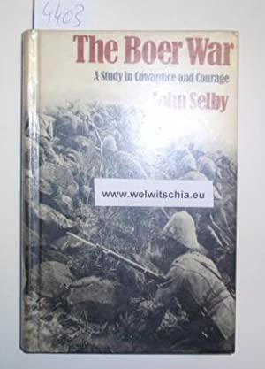 The Boer War. A Study in Cowardice and Courage.