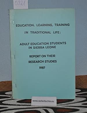 Education, learning, and training in traditional life : adult education students of the Universit...