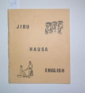 Jibu - Hausa - English. A simplified tri-lingual dictionary prepared primarily for speakers of th...