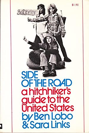 Side of the Road: A Hitchhiker's Guide to the United States: Lobo, Ben;Links, Sara