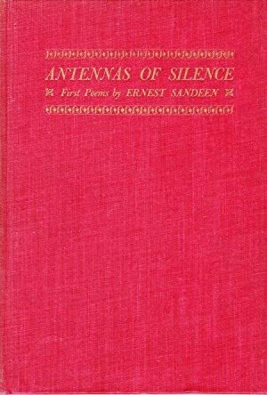 Antennas of Silence - First Poems of Ernest Sandeen: Sandeen, Ernest