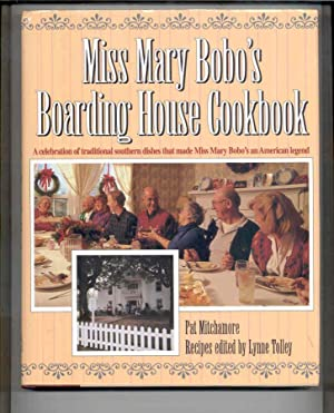 Miss Mary Bobo's Boarding House Cookbook: A Celebration of Traditional Southern Dishes That Made ...