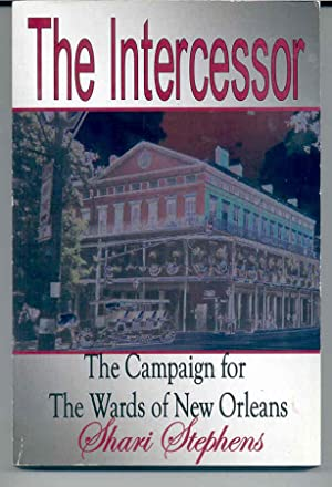 The Intercessor - the Campaign for the Wards of New Orleans