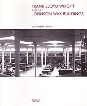 Frank Lloyd Wright and the Johnson Wax Buildings