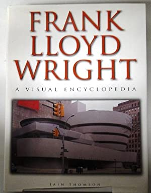 FRANK LLOYD WRIGHT (1999) A Visual Encyclopedia