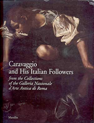 Caravaggio and His Italian Followers: From the Collections of the Galleria Nazionale D'arte ...