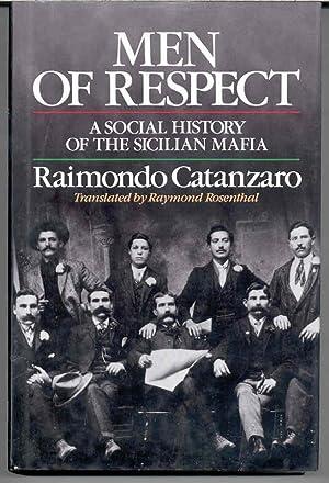 Men of Respect: A Social History of the Sicilian Mafia: Catanzaro, Raimondo