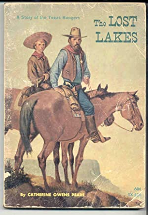 The Lost Lakes A Story of the Texas Rangers