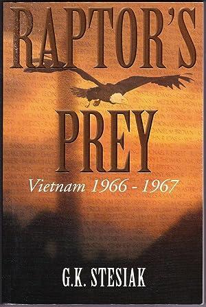 Raptor's Prey : Vietnam 1966-1967: Stesiak, G. K.