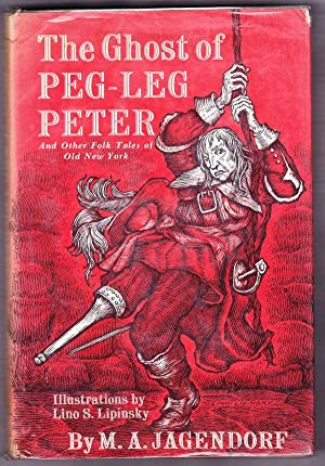 The Ghost of PEG-LEG PETER and Other Folk Tales of Old New York: M.A. Jagendorf