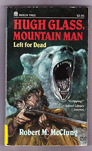 Hugh Glass, Mountain Man: Left for Dead