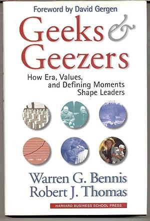 Geeks and Geezers : How Era, Values,: Bennis, Warren G.;