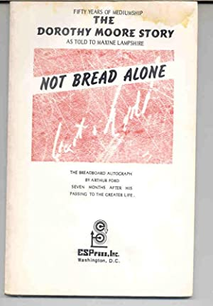NOT BREAD ALONE: The Dorothy Moore Story: Lampshire, Maxine