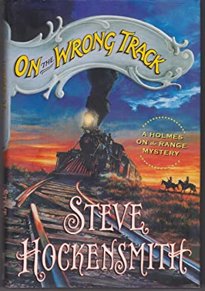On the Wrong Track: A Holmes on the Range Mystery (Holmes on the Range Mysteries)