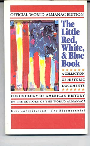 The Little, Red, White, & Blue Book a Collection of Historic Documents