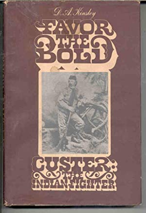 Favor the Bold Custer the Indian Fighter Volume 2