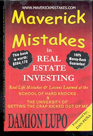 Maverick Mistakes in Real Estate Investing: Damion Lupo