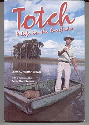 Totch: A Life in the Everglades: Brown, Loren G.