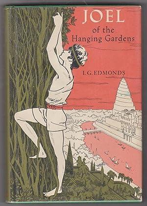 Joel of the Hanging Gardens: Edmonds, I. G.,