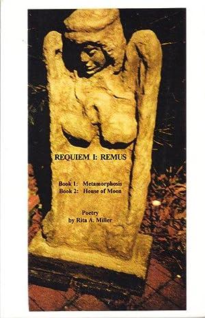 Requiem I: Remus Book 1: Metamorphosis Book 2: House of Moon: Miller, Rita A.