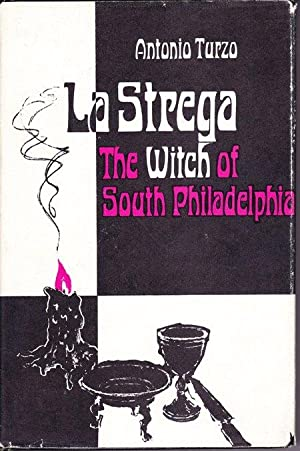 La Strega, the Witch of South Philadelphia: Turzo, Antonio