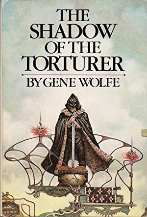The Shadow of the Torturer: Wolfe, Gene