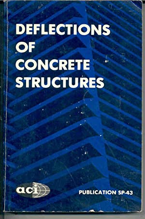 Deflections of Concrete Structures. American Concrete Institute Publication No. 43