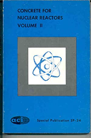 Concrete for Nuclear Reactors, Volume II 2 two