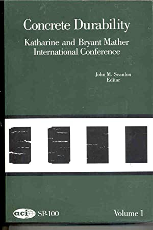 Concrete Durability Volume 1 One: Katharine & Bryant Mather Conference