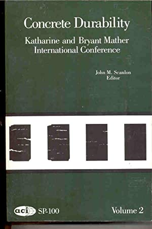 Concrete Durability Volume 2 II: Katharine & Bryant Mather Conference