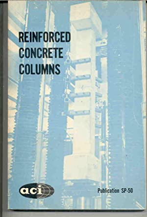 Reinforced Concrete Columns. (Publication SP-50)
