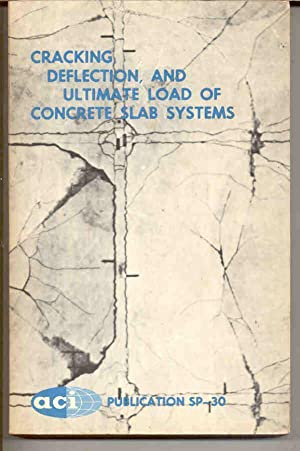 Cracking, Deflection, and Ultimate Load of Concrete Slab Systems (ACI Publication SP-30)